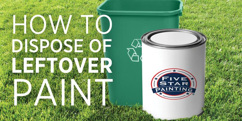dispose or throw away recycle paint leftovers