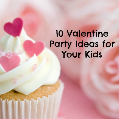 10 valentine party ideas for your kids for Valentines dinner party ideas