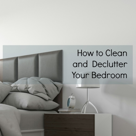 How to Clean and Declutter Your Bedroom