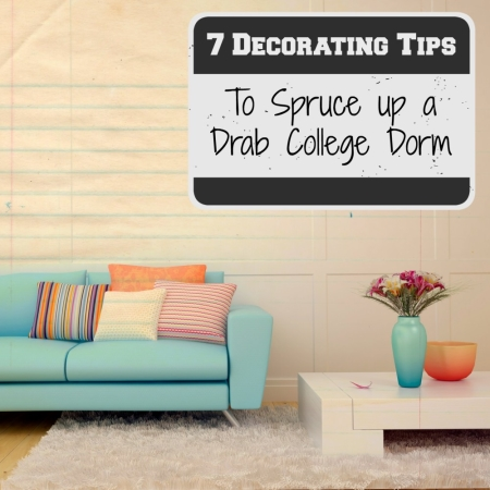 7 Decorating Tips to Spurce Up a Drab College Dorm