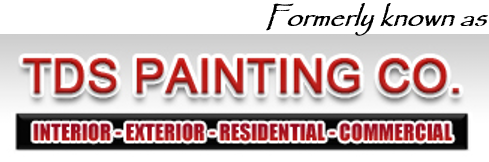 Formerly known as TDS Painting Co. Interior, Exterior, Residential, Commercial
