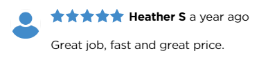 """Great job, fast and great price."" - 5 star review"